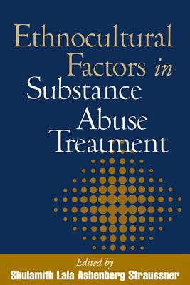 Ethnocultural Factors in Substance Abuse Treatment By Straussner, Shulamith Lala Ashenberg